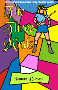 The Three Minds / by Lamont Downs.